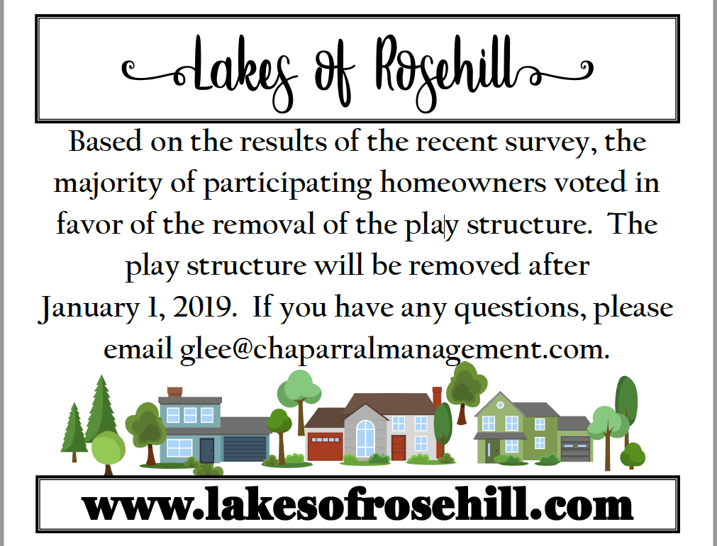 The vote was in favor of the removal of the neighborhood play structure. It will be removed after Jan. 1, 2019.